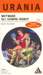 Wetware. Gli uomini robot