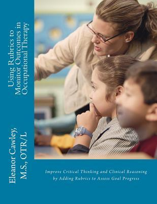 Using Rubrics to Monitor Outcomes in Occupational Therapy
