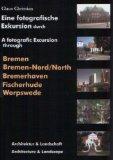 Eine fotografische Exkursion durch Bremen, Bremen-Nord, Bremerhaven, Fischerhude und Worpswede