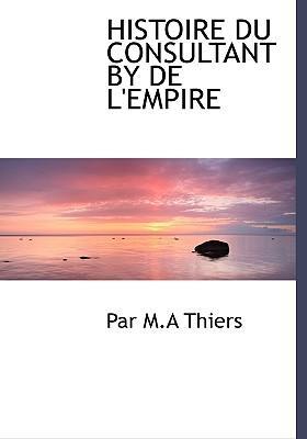 Histoire Du Consultant by de L'Empire
