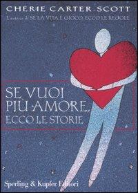 Se vuoi più amore, ecco le storie