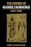 The Empire of Manuel I Komnenos, 1143-1180