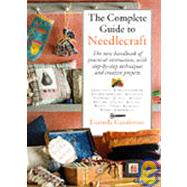 The Complete Guide to Needlecraft