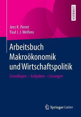 Arbeitsbuch Makrookonomik Und Wirtschaftspolitik