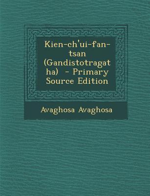 Kien-Ch'ui-Fan-Tsan (Gandistotragatha)