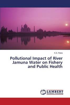 Pollutional Impact of River Jamuna Water on Fishery and Public Health