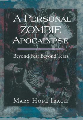 A Personal Zombie Apocalypse