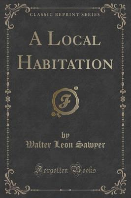 A Local Habitation (...