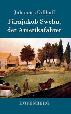 Jürnjakob Swehn, der Amerikafahrer