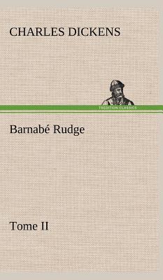 Barnabe Rudge Tome II