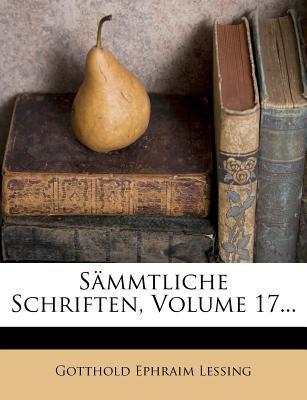 Gotthold Ephraim Lessing's sämmtliche Schriften, Siebzehnter Band, 1827
