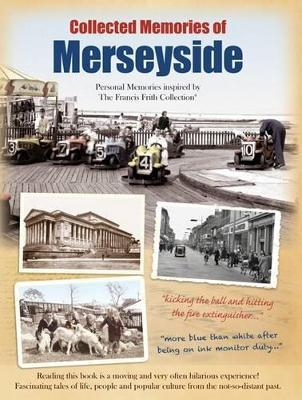 Collected Memories Of Merseyside