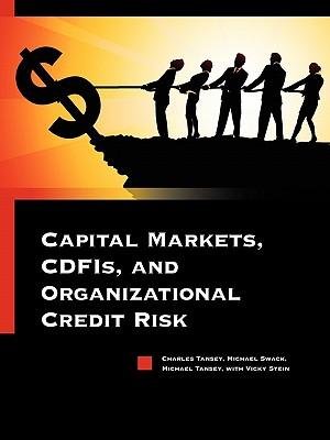 Capital Markets, Cdfis, and Organizational Credit Risk