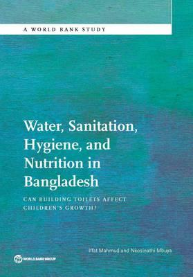 Water, Sanitation, Hygiene, and Nutrition in Bangladesh