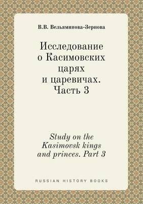 Study on the Kasimovsk Kings and Princes. Part 3
