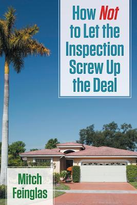 How Not to Let the Inspection Screw Up the Deal