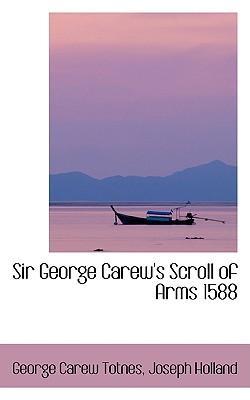 Sir George Carew's Scroll of Arms 1588