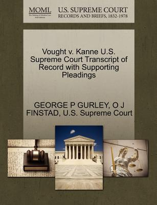Vought V. Kanne U.S. Supreme Court Transcript of Record with Supporting Pleadings
