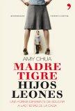 Madre tigre, hijos l...