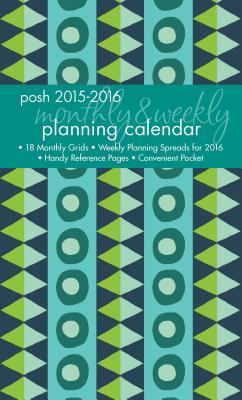 Posh Geo Tribe Monthly / Weekly Planning 2015-2016 Calendar