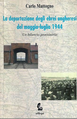 La deportazione degli ebrei ungheresi del maggio-luglio 1944