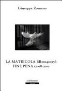 La matricola BB200400256. Fine pena 17-08-2010