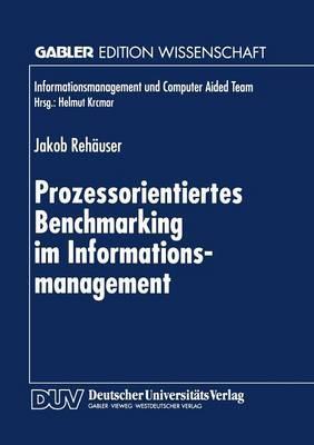 Prozessorientiertes Benchmarking Im Informationsmanagement