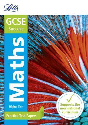 GCSE Maths Higher Practice Test Papers (Letts GCSE 9-1 Revision Success)