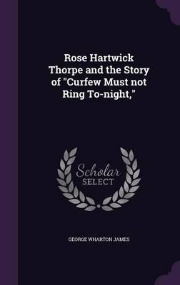 Rose Hartwick Thorpe...