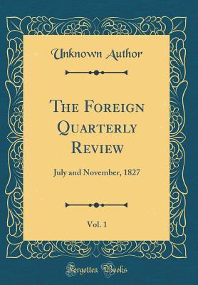 The Foreign Quarterly Review, Vol. 1