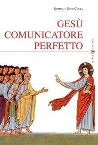 Gesù comunicatore perfetto