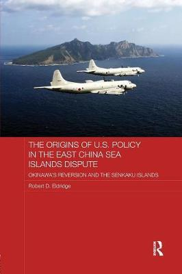 The Origins of U.S. Policy in the East China Sea Islands Dispute