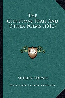 The Christmas Trail and Other Poems (1916)
