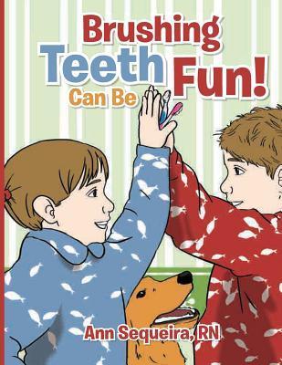 Brushing Teeth Can Be Fun!