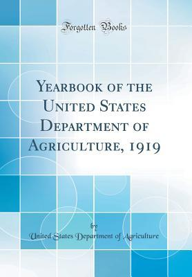 Yearbook of the United States Department of Agriculture, 1919 (Classic Reprint)
