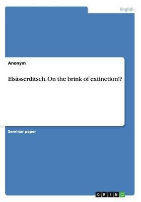 Elsässerditsch. On the brink of extinction!?