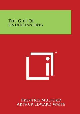 The Gift Of Understanding