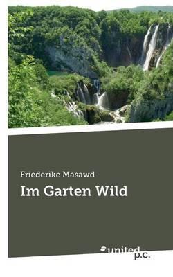 Im Garten Wild