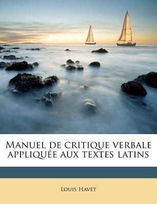 Manuel de Critique Verbale Appliquee Aux Textes Latins
