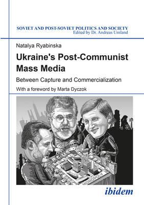 Ukraine's Post-Communist Mass Media