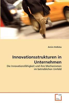 Innovationsstrukturen in Unternehmen