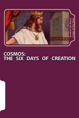 Cosmos - The Six Days of Creation