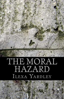 The Moral Hazard