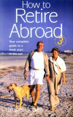 How To Retire Abroad 3rd Edition