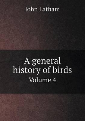 A General History of Birds Volume 4