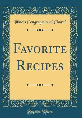 Favorite Recipes (Classic Reprint)