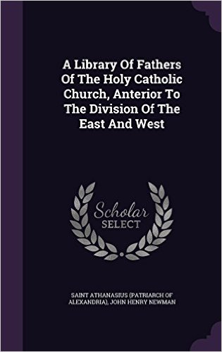 A Library of Fathers of the Holy Catholic Church, Anterior to the Division of the East and West, Vol. 8