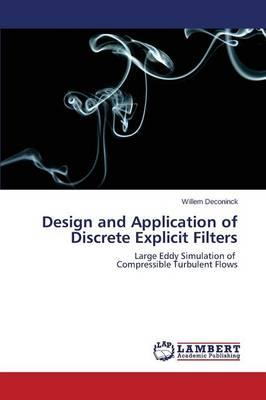 Design and Application of Discrete Explicit Filters