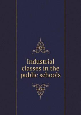 Industrial Classes in the Public Schools