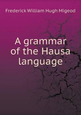 A Grammar of the Hausa Language